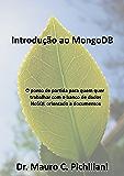 Introdução do MongoDB: O ponto de partida para quem quer trabalhar com o banco de dados NoSQL orientado a documentos