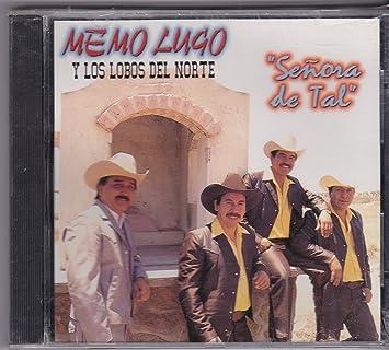 Amazon.com: Senora De Tal: Memo Lugo Y Los Lobos Del Norte ...