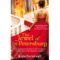 The Jewel Of St Petersburg: 'Breathtakingly good' Marie Claire (Russian Concubine Book 3)