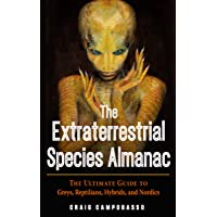 The Extraterrestrial Species Almanac: The Ultimate Guide to Greys, Reptilians, Hybrids, and Nordics (MUFON)