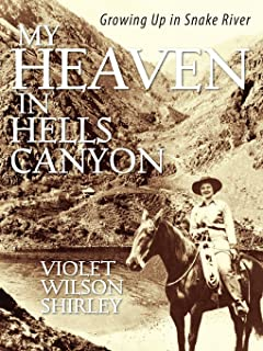 My Heaven in Hells Canyon: Growing Up in Snake River
