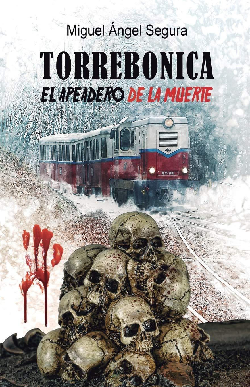 Torrebonica: El apeadero de la muerte: Amazon.es: Segura ...