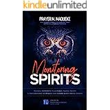 Monitoring Spirits: Hidden Mysteries, Dangerous Prayer Points and Declarations to Disarm and Expose Monitoring Spirits (Satan
