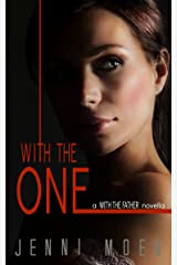 With the One (A With the Father Novella) Kindle Edition