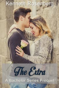 The Extra (A Bachelor Series Prequel) (The Bachelor Series)