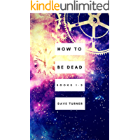 How To Be Dead Books 1 - 3