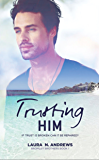 Trusting Him (Bromley Brothers Book 1)