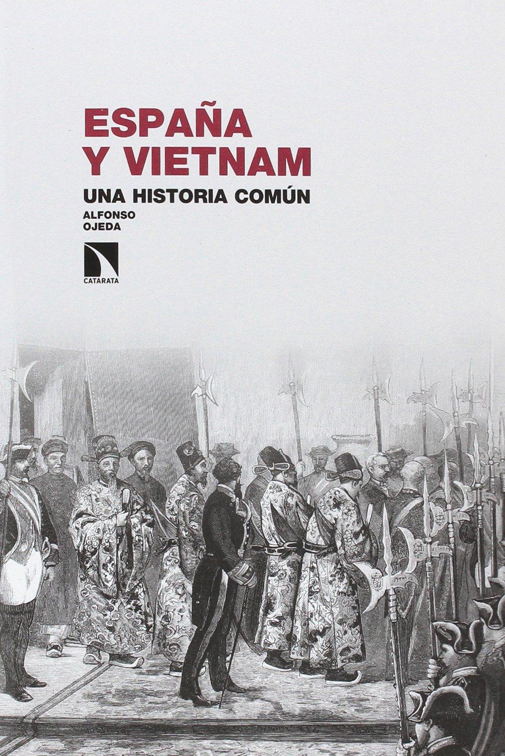 Espana Y Vietnam Una Historia Comun Alfonso Ojeda Marin