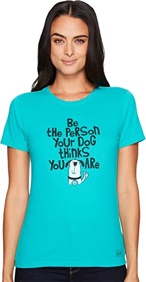 e4db626759d1f9 Life is Good Women's Be the Person Your Dog Thinks You Are Crusher Tee  Bright Teal