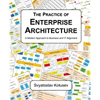 The Practice of Enterprise Architecture: A Modern Approach to Business and IT Alignment