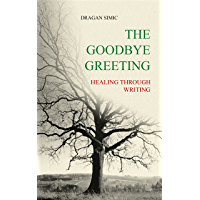 The Goodbye Greeting: Healing Through Writing (English Edition)