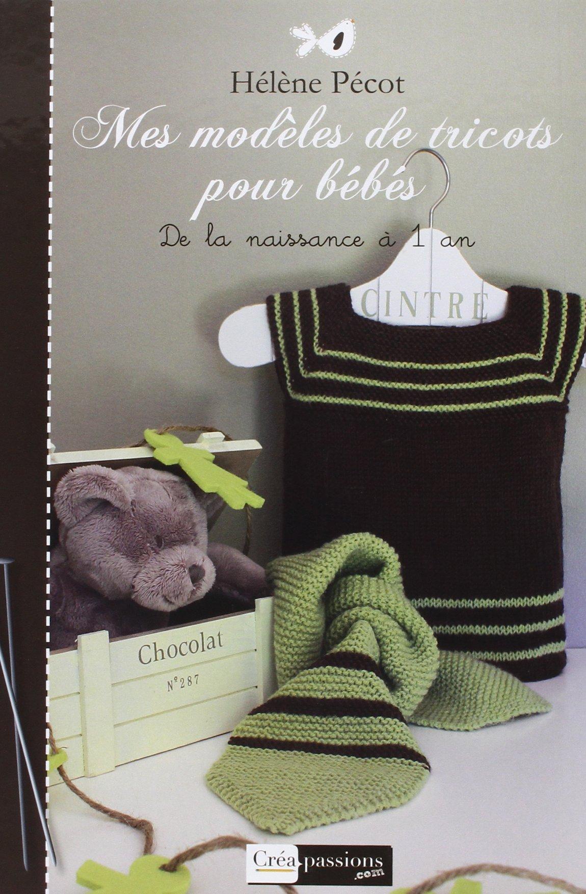 a1d6f5daf294 Amazon.fr - Mes modèles de tricot pour bébés - Hélène Pécot - Livres