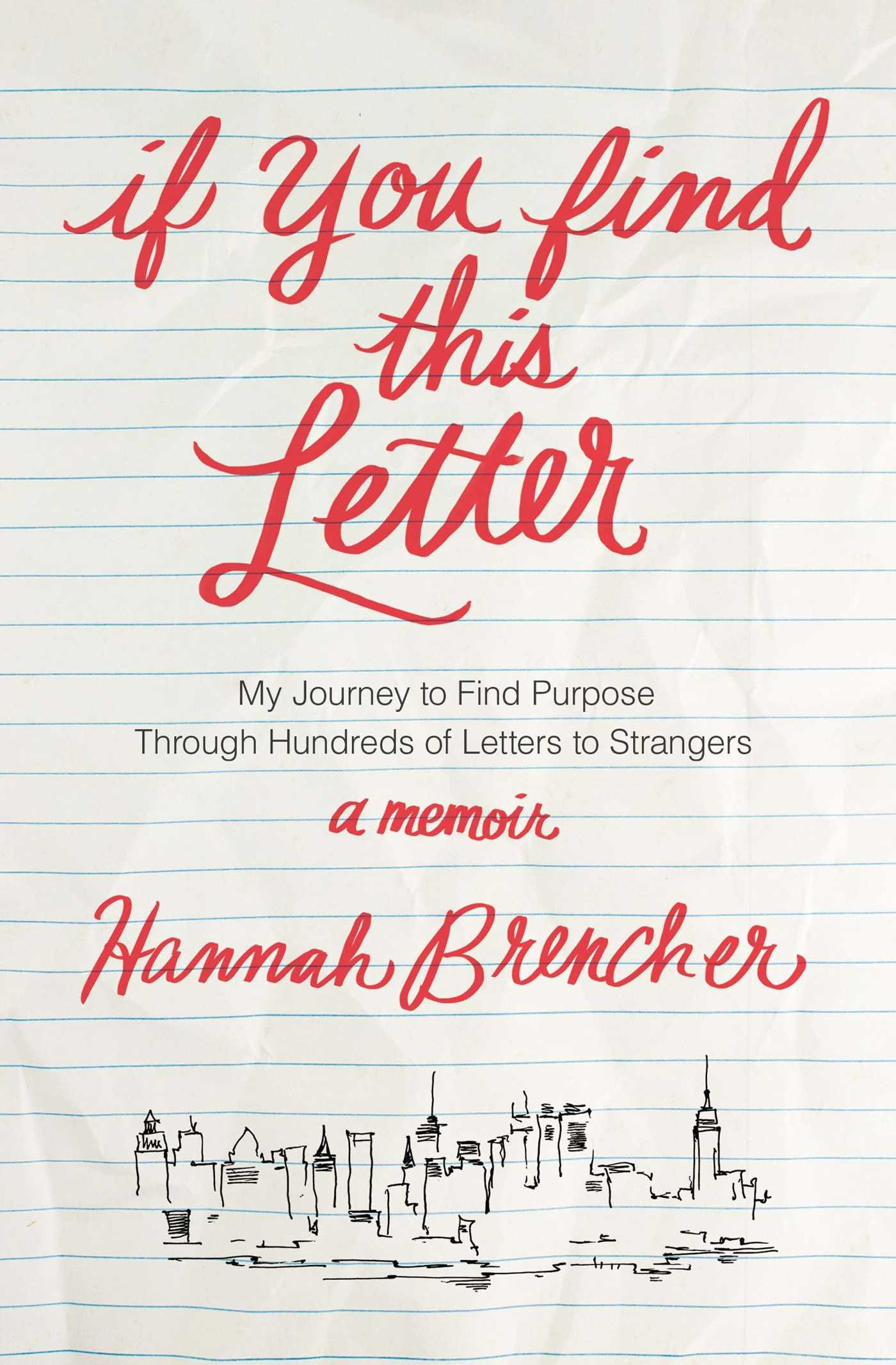 If you find this letter my journey to find purpose through if you find this letter my journey to find purpose through hundreds of letters to strangers hannah brencher 9781476784106 amazon books madrichimfo Image collections