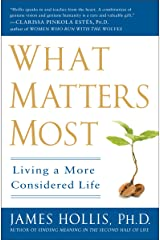 What Matters Most: Living a More Considered Life Kindle Edition