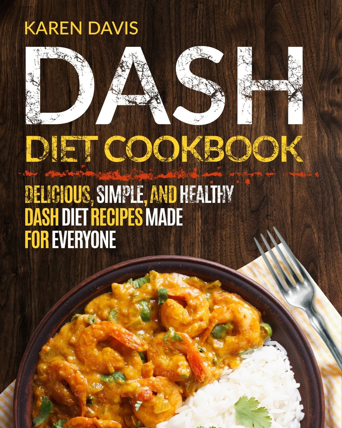 Download Dash Diet Cookbook: Delicious, Simple, and Healthy Dash Diet Recipes Made For Everyone ebook