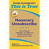 Honorary Unsubscribe v2: The Unknown, Forgotten, and Obscure People who Had an Impact on Our Lives