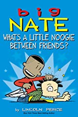 Big Nate: What's a Little Noogie Between Friends? Kindle Edition