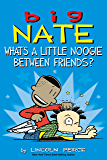 Big Nate: What's a Little Noogie Between Friends?