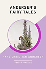 Andersen's Fairy Tales (AmazonClassics Edition) Kindle Edition
