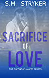 Sacrifice Of Love: A Story of Second Chances (Never Expected Love Conclusion Book 2)