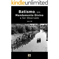 Batismo, Um Mandamento Divino a Ser Observado, por John Gill
