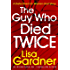 The Guy Who Died Twice