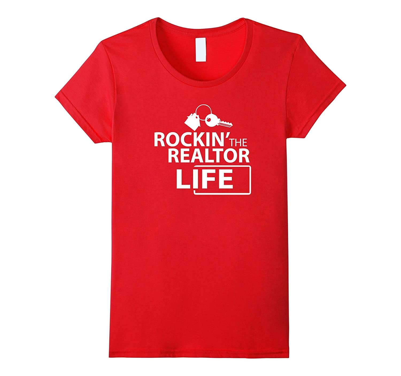 Realtor Shirt Rockin the Realtor Life Real Estate Agent Gift