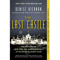 The Last Castle: The Epic Story of Love, Loss, and American Royalty in the Nation's Largest Home (English Edition)