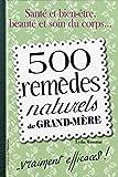 500 remèdes naturels de grand-mère....vraiment efficaces !