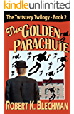 The Golden Parachute: The Twitstery Twilogy, Book 2