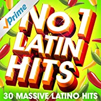 No. 1 Latin Hits - 30 Huge Latino Hits