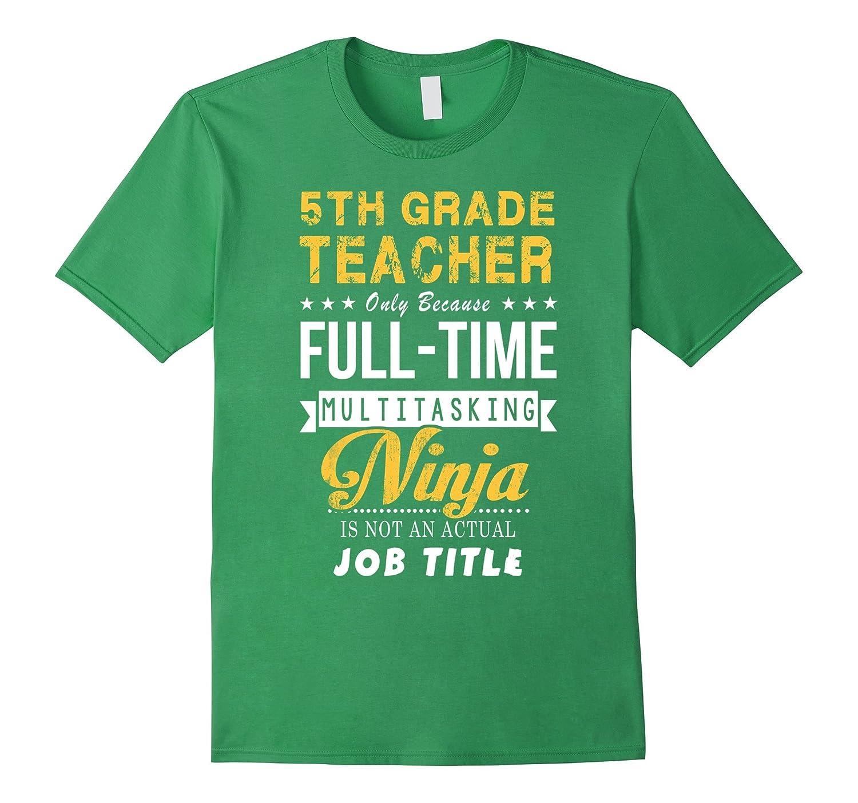 5th Grade Teacher Is Not An Actual Job Title T-shirts