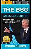 The BSG Sales Leadership: Success Advice From A Billion-Dollar Sales Professional