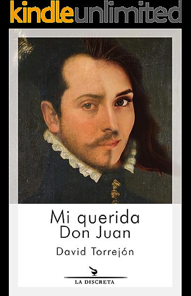 Mi querida don Juan eBook: Torrejón Lechón, David: Amazon.es: Tienda Kindle