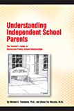 Understanding Independent School Parents: The Teacher's Guide to Successful Family-School Relationships (English Edition)