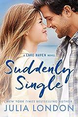 Suddenly Single (A Lake Haven Novel Book 4) Kindle Edition