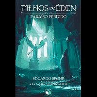 Paraíso perdido - Filhos do Éden - vol. 3