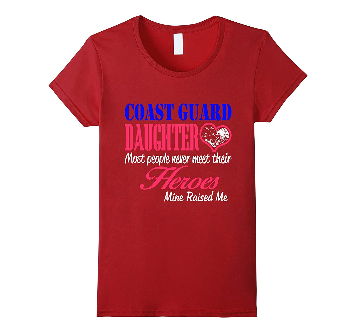 Coast Guard Daughter - I was Raised Heroes shirt-Art