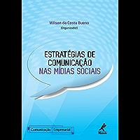 Estratégias de Comunicação nas Mídias Sociais (Série Comunicação Empresarial)