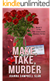 Make, Take, Murder: Book #5 in the Kiki Lowenstein Mystery Series (Can be read as a stand-alone book.) (Kiki Lowenstein…
