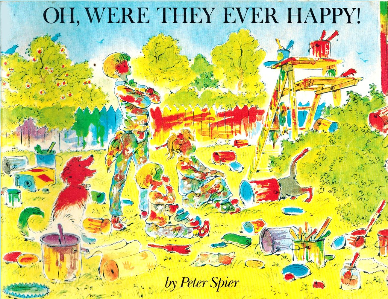 Oh, Were They Ever Happy!: By Peter Spier