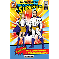 Salesperson to Superhero: Unleash the Superpower of Relationships (English Edition)