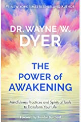 The Power of Awakening: Mindfulness Practices and Spiritual Tools to Transform Your Life Kindle Edition