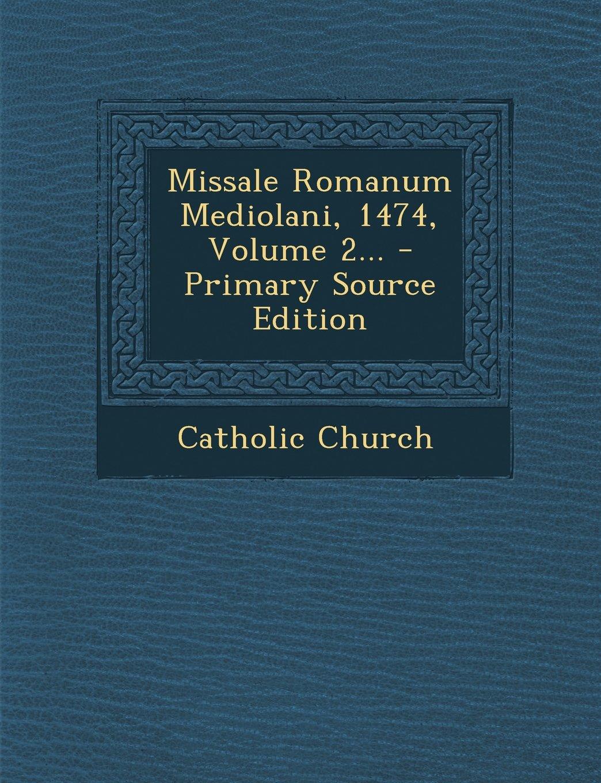 Download Missale Romanum Mediolani, 1474, Volume 2... (Latin Edition) pdf