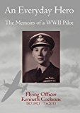 An Everyday Hero: The Memoirs of a WWII Pilot