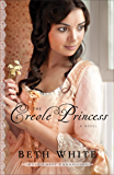 The Creole Princess (Gulf Coast Chronicles Book #2): A Novel