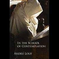 In the School of Contemplation (Monastic Wisdom Series Book 48)