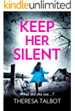 Keep Her Silent: A totally gripping thriller with a twist you won't see coming (Oonagh O'Neil Book 2)