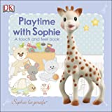 Sophie la girafe: Playtime with Sophie: A Touch and Feel Book