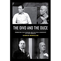 The Divo and the Duce: Promoting Film Stardom and Political Leadership in 1920s America (Cinema Cultures in Contact Book 1) (English Edition)